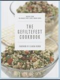 The Gefiltefest Cookbook: Recipes from the World's Best-Loved Jewish Cooks