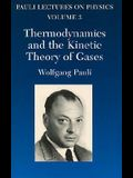 Thermodynamics and the Kinetic Theory of Gases, Volume 3: Volume 3 of Pauli Lectures on Physics