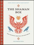 The Shaman Box: Tools for Healing, Protection, and Good Fortune (an Animal Oracle Deck with 36 Cards and Full-Color Guidebook)