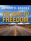 The Road to Freedom Lib/E: How to Win the Fight for Free Enterprise