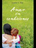 Amar Sin Condiciones = Love Without Conditions