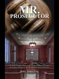 Mr. Prosecutor: 25 Years Fighting Crime in the South: A Memoir: Former Prosecuting Attorney in the 4th Judicial District of Arkansas