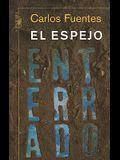 El Espejo Enterrado / The Buried Mirror