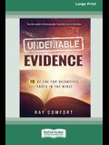Undeniable Evidence: Ten of the Top Scientific Facts in the Bible (16pt Large Print Edition)