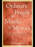 Ordinary People as Monks and Mystics: Lifestyles for Spiritual Wholeness