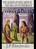 Stone Lord: The Legend of King Arthur, the Era of Stonehenge