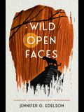 Wild Open Faces: Book Two in the Wild and Ruin Trilogy