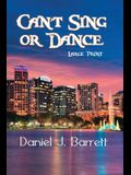 Can't Sing or Dance Large Print