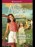 Growing Up with Aloha: A Nanea Classic 1 (American Girl Beforever Classic)