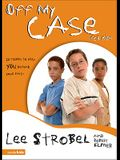 Off My Case for Kids: 12 Stories to Help You Defend Your Faith