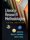 Literacy Research Methodologies, Third Edition