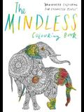 The Mindless Colouring Book: Braindead Colouring for Exhausted People