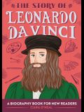 The Story of Leonardo Da Vinci: A Biography Book for New Readers