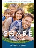 Share Your Smile: How to Choose an Orthodontist Who Puts Patients First