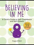 Believing in Me, Volume 2: A Child's Guide to Self-Confidence and Self-Esteem