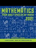Mathematics 2021: Your Daily Epsilon of Math: 12 Month Calendar January Through December 2021