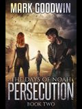The Days of Noah: Book Two: Persecution
