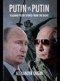 Putin Vs Putin: Vladimir Putin Viewed from the Right