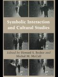 Symbolic Interaction and Cultural Studies