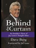 Behind the Curtain: An Insider's View of Jay Leno's Tonight Show