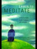 Learn to Meditate: A Practical Guide to Self-Discovery and Fulfillment