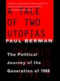 A Tale of Two Utopias: The Political Journey of the Generation of 1968