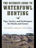 The Ultimate Guide to Waterfowl Hunting: Tips, Tactics, and Techniques for Ducks and Geese