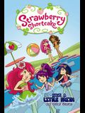 Strawberry Shortcake: Have a Little Faith and Other Stories