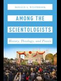 Among the Scientologists: History, Theology, and Praxis