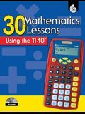 30 Mathematics Lessons Using the TI-10 [With CDROM]