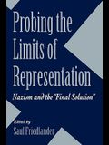 Probing the Limits of Representation: Nazism and the Final Solution