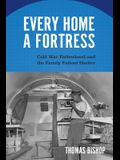 Every Home a Fortress: Cold War Fatherhood and the Family Fallout Shelter