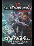 Shadowrun Legends: Choose Your Enemies Carefully: Secrets of Power, Volume. 2