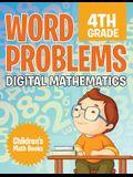 Word Problems 4th Grade: Digital Mathematics - Children's Math Books