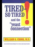 Tired--So Tired! and the Yeast Connection