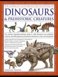 The Complete Illustrated Encyclopedia of Dinosaurs & Prehistoric Creatures: The Ultimate Illustrated Reference Guide to 1000 Dinosaurs and Prehistoric