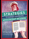Strategies to Support Struggling Adolescent Readers, Grades 6-12