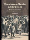 Hoedowns, Reels, and Frolics: Roots and Branches of Southern Appalachian Dance