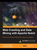 Web Crawling and Data Mining with Apache Nutch