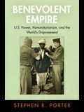 Benevolent Empire: U.S. Power, Humanitarianism, and the World's Dispossessed