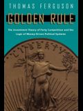 Golden Rule: The Investment Theory of Party Competition and the Logic of Money-Driven Political Systems