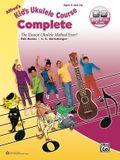 Alfred's Kid's Ukulele Course Complete: The Easiest Ukulele Method Ever!, Book & Online Audio