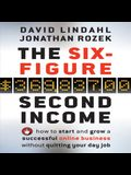 The Six-Figure Second Income Lib/E: How to Start and Grow a Successful Online Business Without Quitting Your Day Job