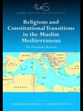 Religions and Constitutional Transitions in the Muslim Mediterranean: The Pluralistic Moment
