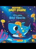 Bedtime for Baby Shark / a la Cama, Bebé Tiburón (Bilingual): Doo Doo Doo Doo Doo Doo / Duu Duu Duu Duu Duu Duu