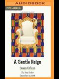 A Gentle Reign