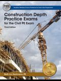 Ppi Construction Depth Practice Exams for the Civil Pe Exam, 3rd Edition - Comprehensive Practice Exams for the Ncees Pe Civil Construction Exam