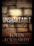 Unshakeable: Dismantle Satan's Plan to Destroy Your Foundation