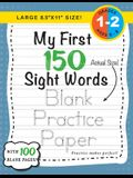 My First 150 Sight Words Blank Practice Paper (Large 8.5x11 Size!): (Ages 6-8) 100 Pages of Blank Practice Paper! (Companion to My First 150 Sight Wor
