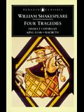 William Shakespeare: Four Tragedies: Hamlet, Othello, King Lear, and Macbeth